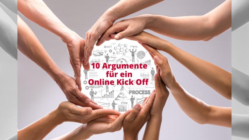 Die Top 10 Argumente für ein Online Kick Off