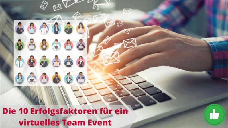 Die zehn Erfolgsfaktoren Ihres virtuellen Team Events für Ihre MitarbeiterInnen